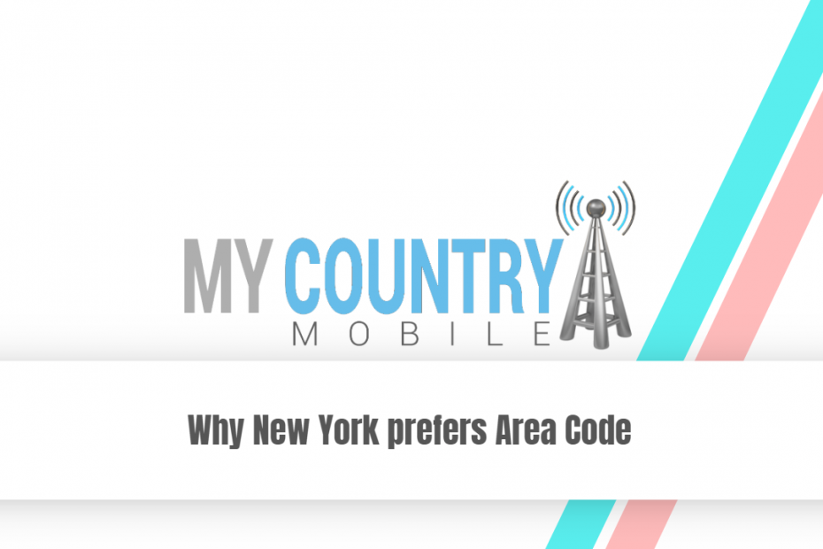 Why New York prefers Area Code - My Country Mobile