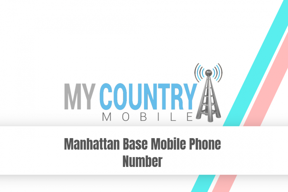 Manhattan Base Mobile Phone Number - My Country Mobile
