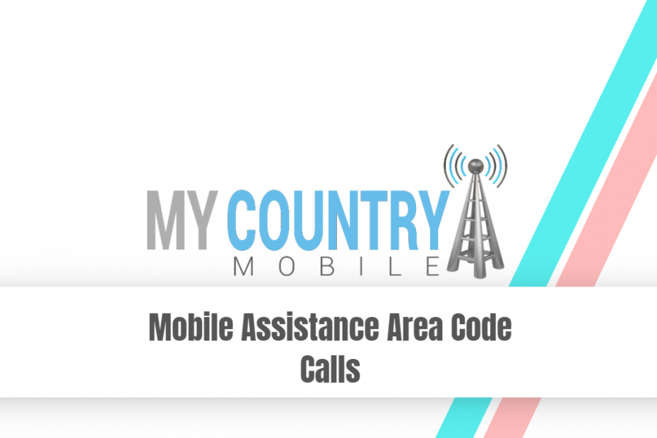 Mobile Assistance Area Code Calls - My Country Mobile