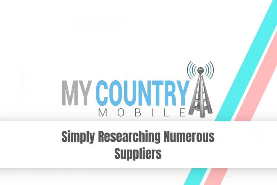 Simply Researching Numerous Suppliers - My Country Mobile