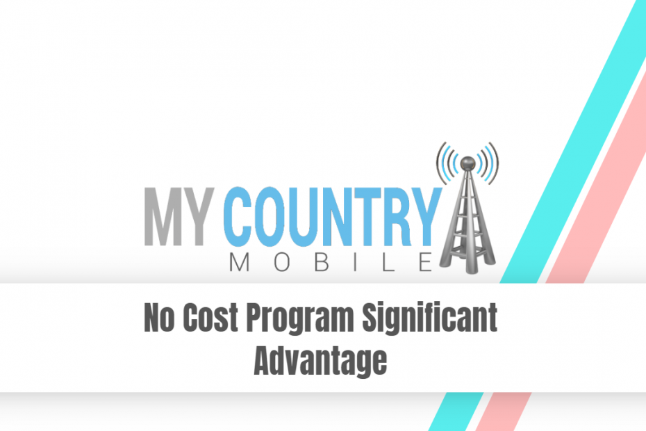 No Cost Program Significant Advantage - My Country Mobile