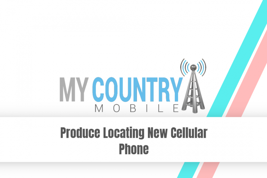 SEO title preview: Produce Locating New Cellular Phone - My Country Mobile
